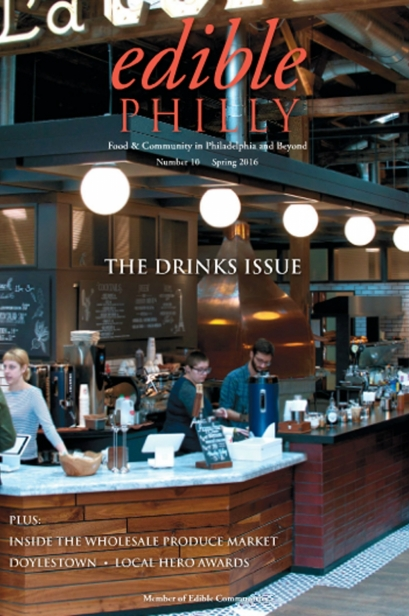 Edible Philly, Issue #10, Spring 2016