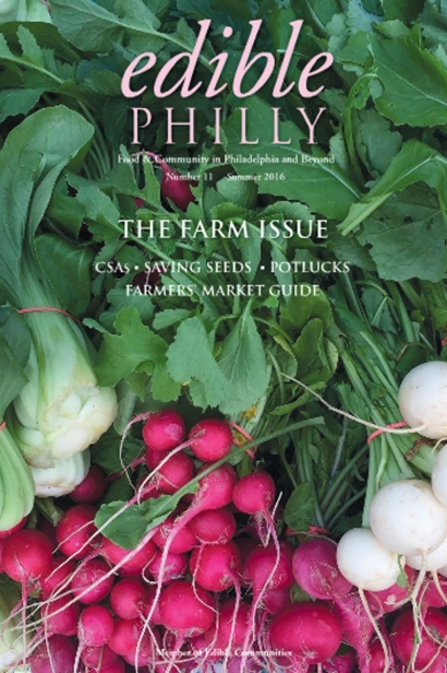 Edible Philly, Issue #11, Summer 2016