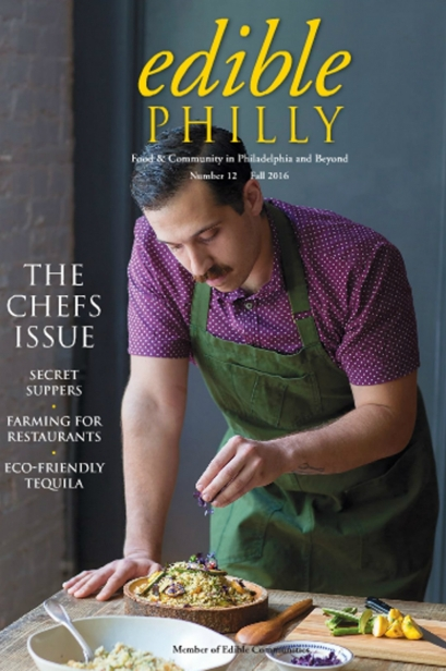 Edible Philly, Issue #12, Fall 2016