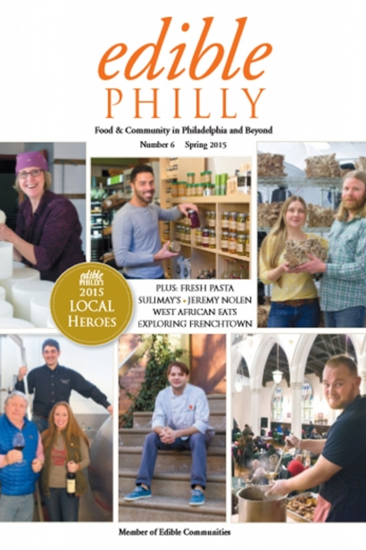 Edible Philly, Issue #6, Spring 2015