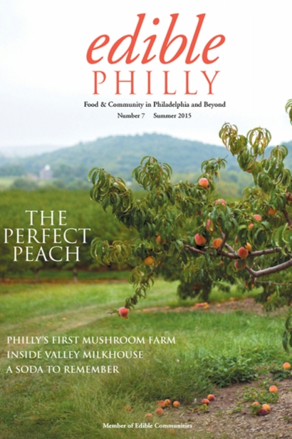 Edible Philly, Issue #7, Summer 2015