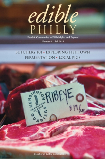 Edible Philly, Issue #8, Fall 2015